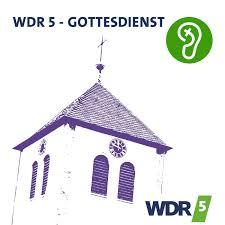 WDR 5 Gottesdienst