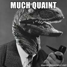 much quaint - Philosoraptor | Meme Generator via Relatably.com