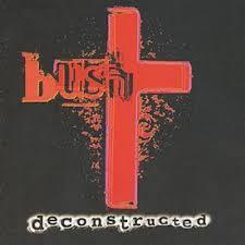 <b>Deconstructed</b> - <b>Bush</b> - musicMagpie Store