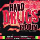Hard Drugs Riddim