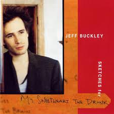 <b>Jeff Buckley</b> - <b>Sketches</b> For My Sweetheart The Drunk (1998, Vinyl ...