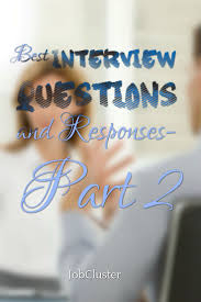 best ideas about most common interview questions how to answer the most common interview questions part 2 interview jobinterview