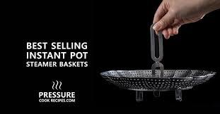 6 Instant Pot <b>Steamer Basket</b> Best Sellers (Pressure Cooker Inserts)