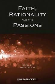 <b>Faith</b>, <b>Rationality</b> and the Passions : <b>Sarah Coakley</b> : 9781444361933
