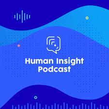 Human Insight Podcast