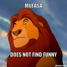 What do you mean you've never seen lion king? mufasa-meme ... via Relatably.com