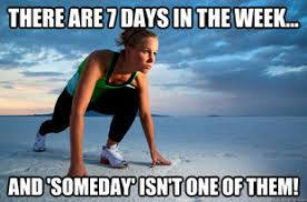 Fitness Meme of the Week: There are 7 days in the week…   The ... via Relatably.com