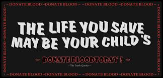 THE LIFE YOU SAVE MAY BE YOUR CHILD'S - DONATE BLOOD - Quotes and ... via Relatably.com