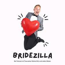 Bridezilla - Der Hochzeits-Podcast
