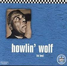 <b>Howlin</b>' <b>Wolf</b>: His Best (Chess 50th Anniversary Collection)
