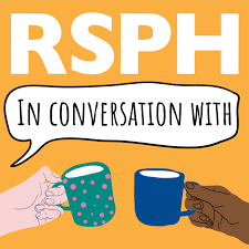 RSPH In Conversation With...