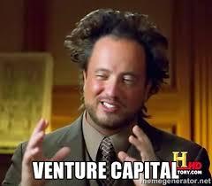 venture capital - Ancient Aliens | Meme Generator via Relatably.com