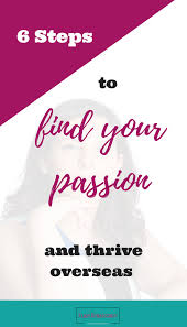 finding your passion expat career dream career follow you finding your passion expat career dream career follow you passion inspiration