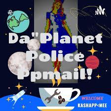 "Da""Planet Police Ppmail!"