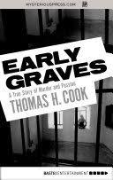 <b>Early Graves</b> - Thomas H. Cook - Google Books
