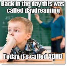 Meme of the Week: ADHD Used to Be Called Daydreaming « Frugal Café ... via Relatably.com