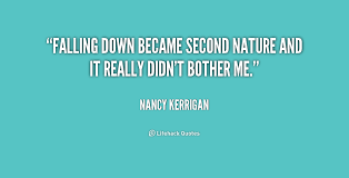 Falling down became second nature and it really didn't bother me ... via Relatably.com