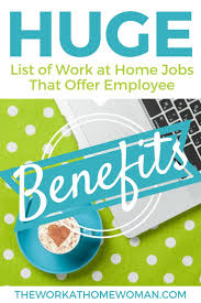best images about legit work at home jobs work huge list of work at home jobs that offer employee benefits
