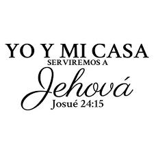 Yo Y Mi Casa Serviremos A Jehová <b>Josue 24:15</b> Wall Decals Quote ...