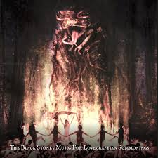 The Black <b>Stone</b> – Music For Lovecraftian Summonings <b>Various Artists</b>