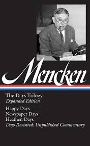 h l mencken the days trilogy expanded edition library of h l mencken the days trilogy expanded edition library of america 257 h l mencken marion elizabeth rodgers 9781598533088 com books