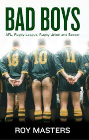 bad boys afl rugby league rugby union and soccer by roy masters bad boys afl rugby league rugby union and soccer by roy masters middot readings com au