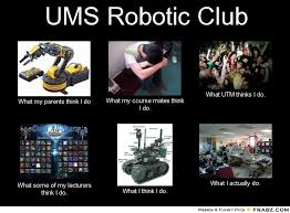 UMS Robotic Club... - Meme Generator What i do via Relatably.com