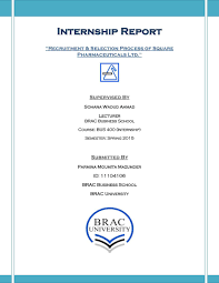 internship report recruitment selection process of square supervised by sohana wadud ahmad lecturer brac business school course