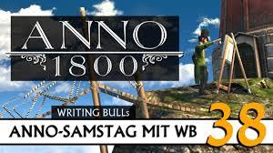 Anno 1800: Der Anno-Samstag mit <b>WB</b>! (<b>38</b>) [Deutsch] - YouTube