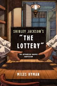 shirley jackson s the lottery the authorized graphic adaptation shirley jackson s the lottery the authorized graphic adaptation miles hyman 9780809066506 amazon com books