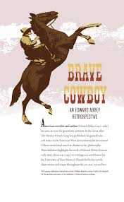 brave cowboy marriott library the university of utah brave cowboy 2012 american novelist and author edward abbey