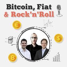 Bitcoin, Fiat & Rock'n'Roll