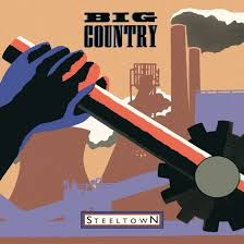 '<b>Steeltown</b>': In A <b>Big Country</b>, A No. 1 Album | uDiscover