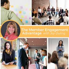 The Member Engagement Advantage with Joy Duling