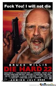 Endless Bruce Willis Die Hard 22 by recyclebin - Meme Center via Relatably.com