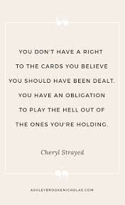 17 best life change quotes life motto being happy cheryl strayed quotes that will change your life