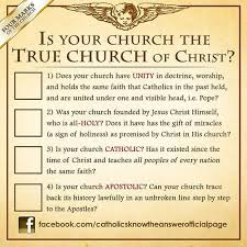 Does your church have the signs of being the true church founded by Christ  If you are not Catholic  then it doesn     t  which gives you all the more reason to