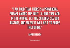 Romeo LeBlanc Quotes. QuotesGram via Relatably.com