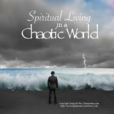 Spiritual Living in a Chaotic World