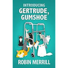 Gertrude, <b>Gumshoe</b> (5 Book Series) by Robin Merrill need 4 and 5 ...
