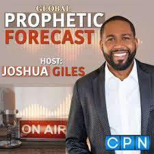 Global Prophetic Forecast with Joshua Giles