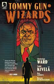 Eliot Ness Confronts His Personal <b>Demons</b> In Tommy Gun <b>Wizards</b> #<b>2</b>