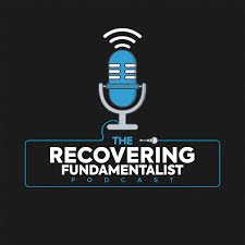 Recovering Fundamentalist Podcast