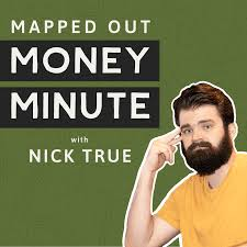 Mapped Out Money Minute