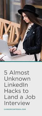17 best ideas about dream job career ideas career 5 almost unknown linkedin hacks to land a job interview