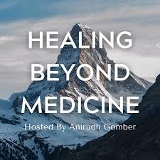 Healing Beyond Medicine By Anirudh Gomber