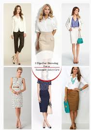 tips for dressing for a summer interview 5 tips for dressing for a summer interview