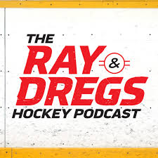 The Ray & Dregs Hockey Podcast