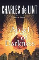 <b>Angel</b> of Darkness - <b>Charles de Lint</b> - Google Books