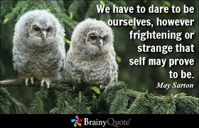 Dare Quotes - BrainyQuote